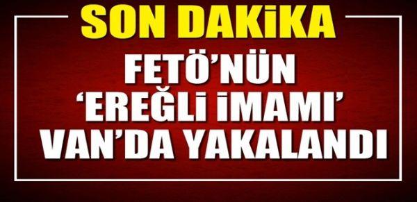 FETÖ'nün 'Ereğli imamı' Van'da yakalandı