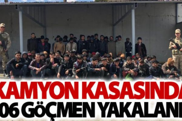 Kamyon kasasında 106 göçmen yakalandı