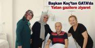 Başkan Koç'tan GATA'da yatan gazilere...