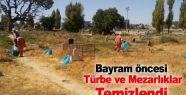 Bayram öncesi türbe ve mezarlıklar temizlendi
