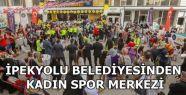 İpekyolu Belediyesinden ikinci kadın spor...