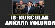 İş-Kurcular Ankara yolunda