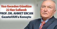 Prof. Dr. Ahmet Ercan Van'da gerçekleşen...