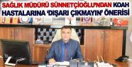 Sağlık Müdürü Sünnetçioğlu'ndan...