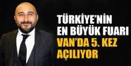 Türkiye'nin en büyük fuarı Van'da...