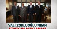 Vali Zorluoğlu'ndan Stadyum açıklaması