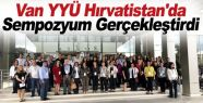Van YYÜ Hırvatistan'da Sempozyum Gerçekleştirdi