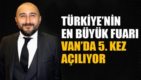 Türkiye'nin en büyük fuarı Van'da 5. kez açılıyor
