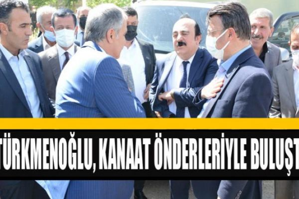 Türkmenoğlu, Başkale'de Kanaat Öderleriyle Kucaklaştı