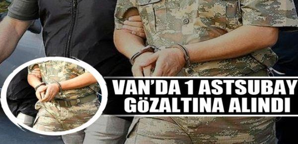 Van'da 1 astsubay gözaltına alındı